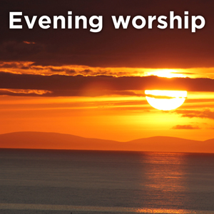 eveningWorship
